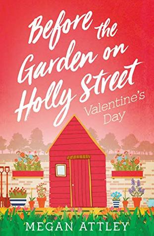 Before the Garden on Holly Street: Valentine's Day