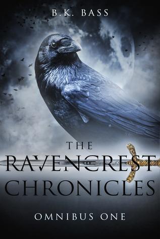 The Ravencrest Chronicles: Omnibus One (The Ravencrest Chronicles)