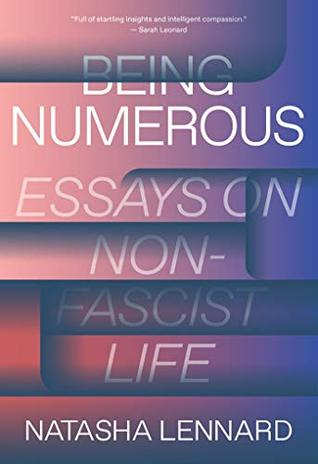 Being Numerous: Essays on Non-Fascist Life