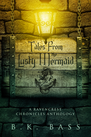 Tales from the Lusty Mermaid (The Ravencrest Chronicles, #4)