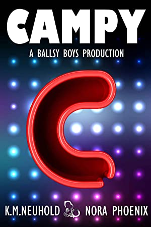<PDF / Epub> ☆ Campy (Ballsy Boys #4)  Author K.M. Neuhold – Plummovies.info