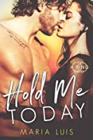 Hold Me Today (Put A Ring On It, #1)