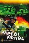 Metal Fırtına (Metal Fırtına, #1)