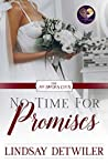 No Time for Promises (No Brides Club #3)
