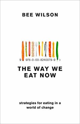 The Way We Eat Now