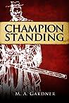 Champion Standing (Champion Standing #1)