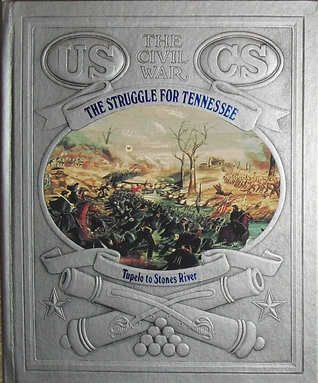 The Struggle for Tennessee: Tupelo to Stones River