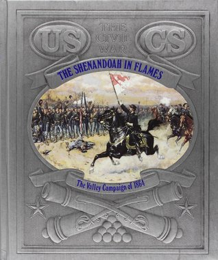 The Shenandoah in Flames: The Valley Campaign of 1864