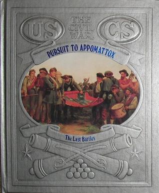 Pursuit to Appomattox: The Last Battles