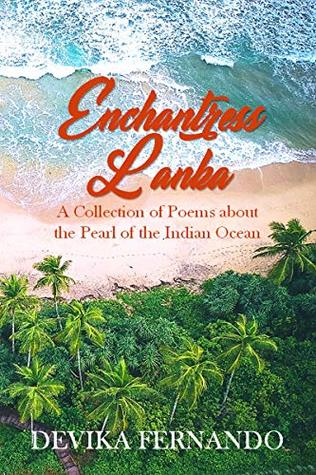 Enchantress Lanka: A Collection of Poems about the Pearl of the Indian Ocean