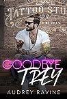 Goodbye Trey (Healing #2)