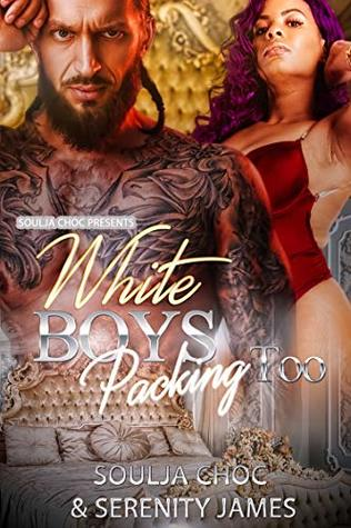 White Boys Packing Too by Soulja Choc