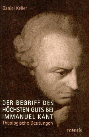 Der Begriff des h+â-¦chsten Guts bei Immanuel Kant