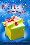 Mistletoe & Magic: A YA Books Central Holiday Anthology