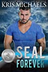 SEAL Forever by Kris Michaels