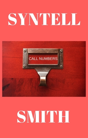 Call Numbers by Syntell Smith