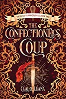 The Confectioner's Coup (Confectioner Chronicles)