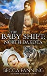 The Baby Shift: North Dakota (Shifter Babies of America #1)
