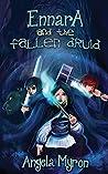 Ennara and the Fallen Druid (Volume 1)