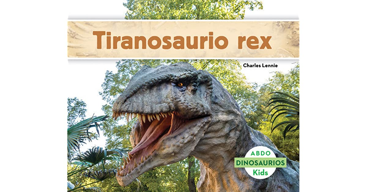 Tiranosaurio Rex Dinosaurios By Charles Lennie The fossil not only included parts of a fish. goodreads