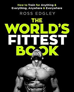 The World's Fittest Book: How to train for anything and