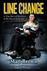 Line Change: A True Story of Resilience in the Face of Adversity