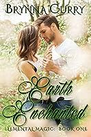 Earth Enchanted (Elemental Magic Book 1)