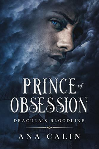 Ana Calin - Dracula's Bloodline 2 - Prince of Obsession