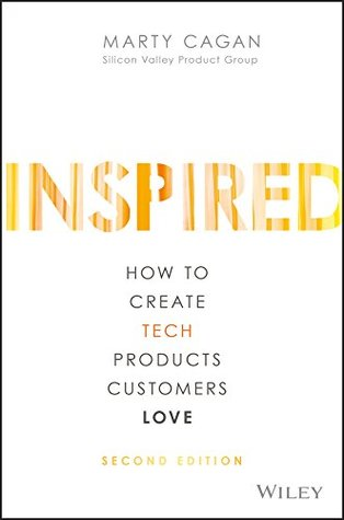 INSPIRED: How to Create Tech Products Customers Love