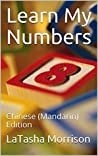 Learn My Numbers: Chinese (Mandarin) Edition