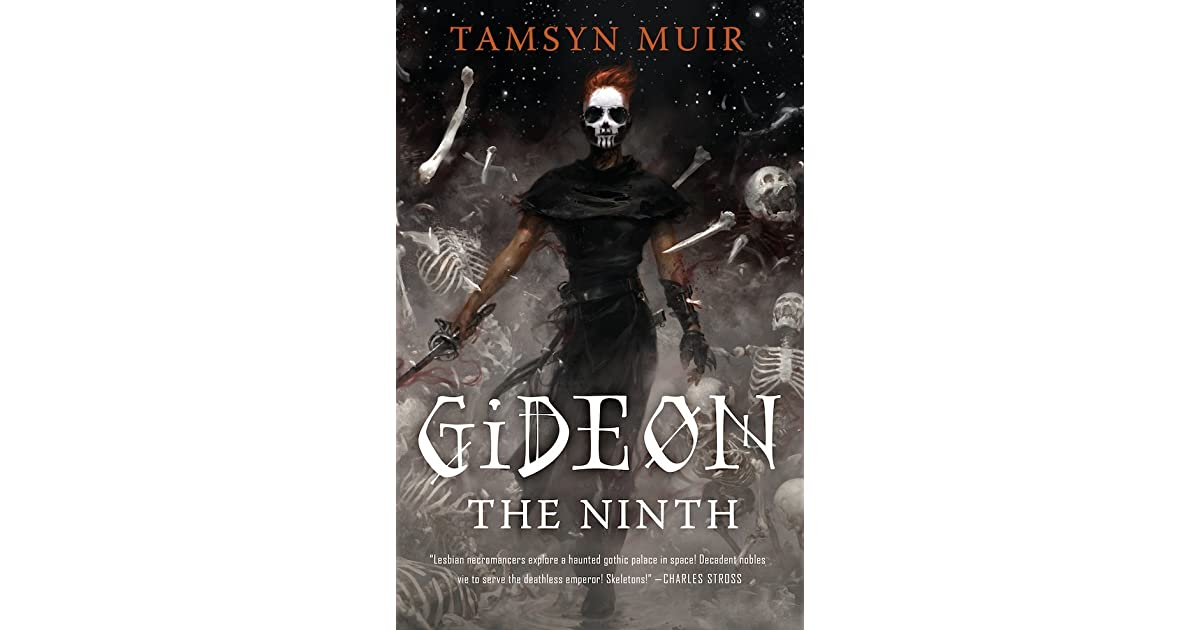 Gideon the Ninth (The Ninth House, #1) by Tamsyn Muir