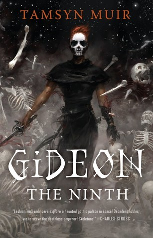 Gideon the Ninth (The Locked Tomb, #1)