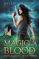Book 3: MAGIC IN MY BLOOD