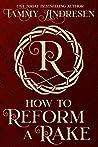 How to Reform a Rake (How to Reform a Rake, #0.5)