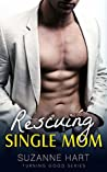 Rescuing Single Mom (Turning Good, #1)