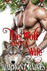 The Wolf Wants a Wife (A Second Chance Christmas in Bear Creek #2)
