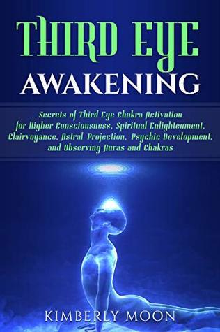 Third Eye Awakening: Secrets of Third Eye Chakra Activation for