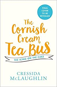 The Icing on the Cake (The Cornish Cream Tea Bus, Book 4)