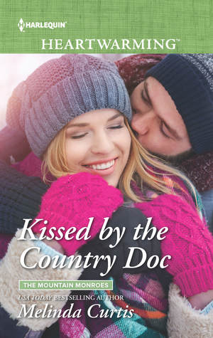 Kissed by the Country Doc (The Mountain Monroes #1)