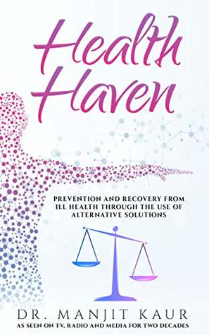 Health Haven: Prevention and recovery from ill health through the