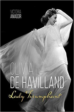 Olivia de Havilland: Lady Triumphant