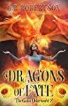 Dragons of Fate (The Gaian Otherworld #2)