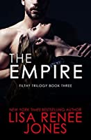 The Empire  (Filthy Trilogy #3; Dirty Rich, #10)