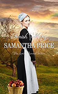 Amish Mercy (The Amish Bonnet Sisters #1)