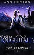 Knightfall (Tangled Crowns, #1)