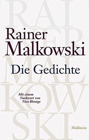 Die Gedichte By Rainer Malkowski