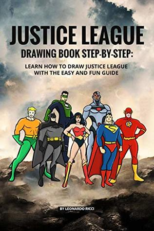 Justice League Drawing Book Step By Step Learn How To Draw Justice League With The Easy And Fun Guide By Leonardo Ricci • how to draw aquaman from justice league step by step easy drawing tutorial. justice league drawing book step by