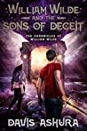 William Wilde and the Sons of Deceit (The Chronicles of William Wilde #4)