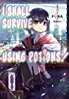 I Shall Survive Using Potions! Volume 1 by FUNA
