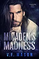 Micaden's Madness